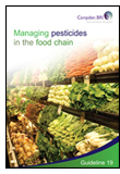 Managing Pesticides in the Food Chain, 3rd Edition 2013