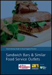 Food Industry Guide to Good Hygiene Practice: Sandwich Bars and Similar Food Service Outlets