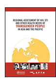 Regional Assessment of HIV, STI and Other Health Needs of Transgender People in Asia and the South Pacific shortcut
