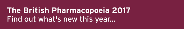 The British Pharmacopoeia 2017 - find out what's new this year...