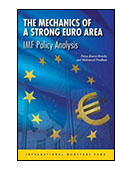 The Mechanics of a Strong Euro Area: IMF Policy Analysis cover