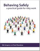 Behaving Safely - A practical guide for risky work