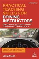 Practical Teaching Skills for Driving Instructors 10th Edition