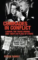 Comrades in Conflict: Labour, the Trade  - Front