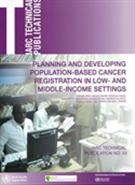 Planning And Developing Population-Based Cancer Registration In Low And Middle-Income Settings